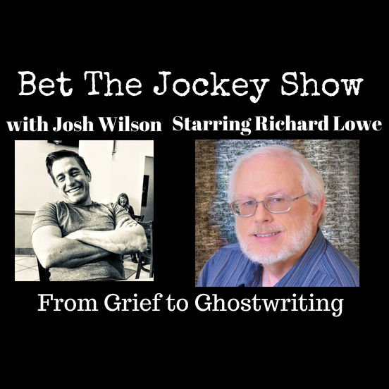 Bet The Jockey Show Josh Wilson Grief to Ghostwriting